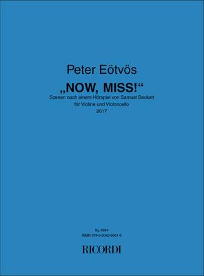 Now, Miss Szenen nach einem Hörspiel von Samuel Beckett / Péter Eötvös / Ricordi