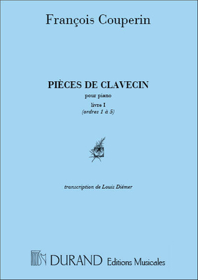 Pieces De Clavecinpour Piano Livre I Ordres 1 A 5 / François Couperin / Durand