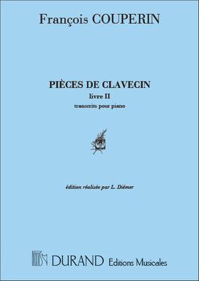Pieces De Clavecin Pour Piano Livre II Ordres 6 à 12 Edition Realisee Par Louis Diemer / François Couperin / Durand