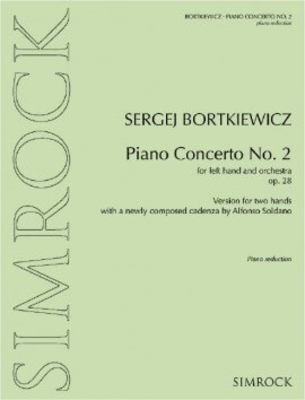 Piano Concerto No. 2 op. 28 Version for two hands with a newly composed cadenza by Alfonso Soldano / Sergej Bortkiewicz / Alfonso Soldano / Simrock